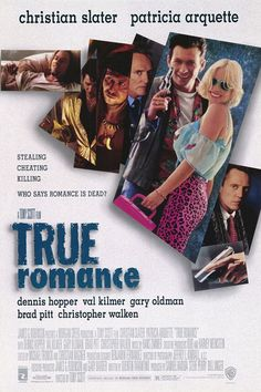 True Romance is a 1993 American romantic crime film written by Quentin Tarantino and directed by Tony Scott. The film stars Christian Slater and Patricia Arquette with an ensemble cast featuring Dennis Hopper, Val Kilmer, Gary Oldman, Brad Pitt, Christopher Walken, Chris Penn, and Tom Sizemore. <3 <3 <3 <3 <3 /5