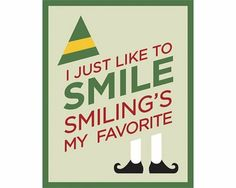 I just like to smile, smiling's my favorite.