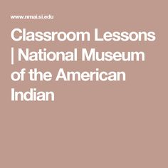 Classroom Lessons | National Museum of the American Indian