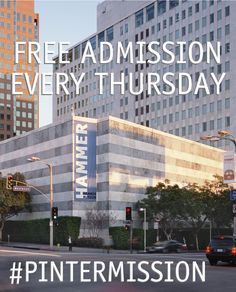 FREE Admission Every Thursday. Take a #pintermission - and UCLA students always get into the Hammer Museum for free with your student ID.
