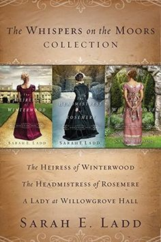 The+Whispers+on+the+Moors+Collection:+The+Heiress+of+Winterwood,+the+Headmistress+of+Rosemere,+a+Lady+at+Willowgrove+Hall+(Whispers+on+the+Moors,+#1-#3