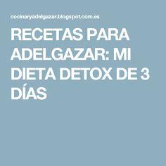 RECETAS PARA ADELGAZAR: MI DIETA DETOX DE 3 DÍAS