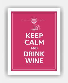 Keep Calm and DRINK WINE Glass Print 8x10 Regal Red door PosterPop