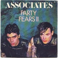 """""""Party Fears Two"""" is a 1982 single by Scottish band The Associates, released from their second studio album, """"Sulk"""". Scottish Bands, 80s Classics, Martin Gore, Britpop, Lp Cover, Music Artwork, 80s Music, Post Punk, Lps"""