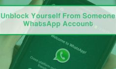 How to Unblock Yourself from Someone WhatsApp Account