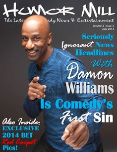Get your digital subscription/issue of The Humor Mill-Damon Williams- Comedy\'s First SIN Magazine on Magzter and enjoy reading the magazine on iPad, iPhone, Android devices and the web. Free Magazines, Damon, Ipod Touch, Comedy, Ipad, Android, Entertaining, Iphone, Digital