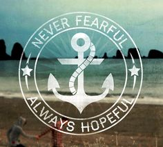 Never Fearful, Always Hopeful by Brian Stephens