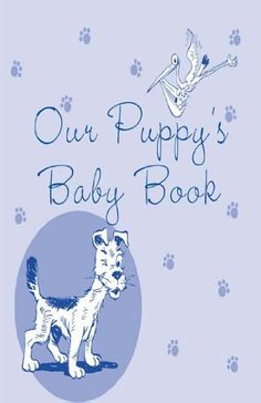 Our Puppy's Baby Book, http://www.amazon.com/dp/B00DNL4464/ref=cm_sw_r_pi_awdm_RhVRvb1XP4C63
