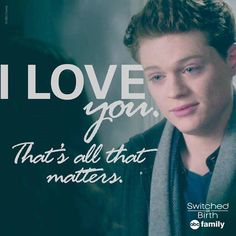 """""""I love you. That's all that matters. Emmett Switched At Birth, Switched At Birth Quotes, Emmett Bledsoe, Emmett And Bay, Sean Berdy, Netflix, Step Up Revolution, Chad Michael Murray, Abc Family"""