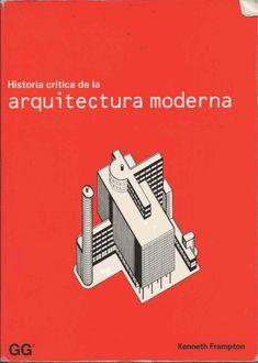 Historia Critica De La Arquitectura Moderna - Kenneth Frampton