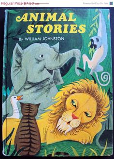 ''Animal Stories'' by William Johnston. Illustrated by Grank Aloise and June Goldsborough. Copyright 1968, Western Publishing Co.