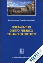 LINEAMENTI DI DIRITTO PUBBLICO ITALIANO ED EUROPEO un libro di GUZZETTA G. - SAVERIO MARINI F. pubblicato da Giappichelli