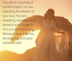 You are on a journey,  dear one....