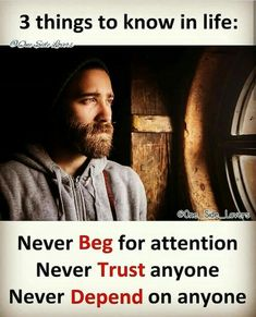 Never Beg Anyone 💥 Never Trust Anyone 💥 Never Depend Anyone🌠🌠 . Hd Quotes, Daily Quotes, True Quotes, Motivational Quotes, Inspirational Quotes, Some Good Quotes, Quotes To Live By, Never Trust Anyone, Can