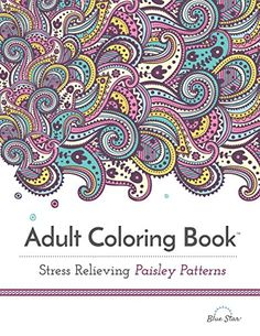 Adult Coloring Book: Stress Relieving Paisley Patterns
