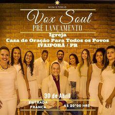 Dia 30 de Abril - Pré Lançamento do Disco do  Ministério Vox Soul - todos da Região estão Convidados