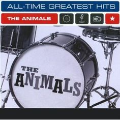 The Animals: All-Time Greatest Hits: The Animals: MP3 Downloads