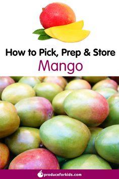 How to pick, prep, & store Mango