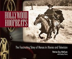 Hollywood Hoofbeats: The Fascinating Story of Horses in Movies and Television by Petrine Day Mitchum http://www.amazon.com/dp/1620081334/ref=cm_sw_r_pi_dp_1yWwub1451EAH