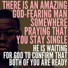 There is an amazing God fearing man somewhere. Godly Dating, Godly Marriage, Godly Relationship, Christian Life, Christian Quotes, Christian Dating, Faith Quotes, Bible Quotes, Qoutes