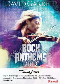 Repin this image & win 3x2 tickets for David Garrett´s concert in Bremen on November 28th, 2012 at 20.00pm. Good luck! Terms & Conditions: images.thomassabo...