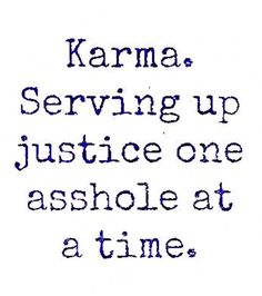 ~ Karma is a bitch and I hope she wears heels when she kicks your ass ☆~ You really should be sitting in jail but I KNOW your day is coming.