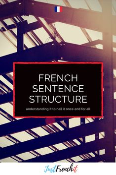 French Sentence Structure is the number ONE problem for most French learners. And I& admit it can be confusing, but hey, let& look at it together. French Language Lessons, French Language Learning, French Lessons, Foreign Language, Learning Spanish, Spanish Activities, Learning Italian, German Language, Spanish Lessons