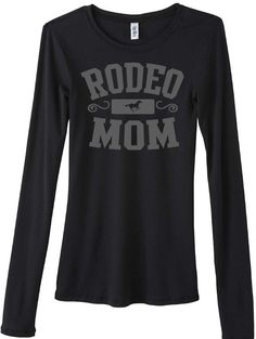 Women's Long Sleeve Rodeo Mom Shirt - Tops - Equestrian - Browse By Sport