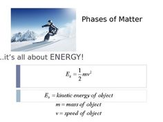 Great presentation about Kinetic energy, gas laws and more! Great for a high school Chemistry teacher.