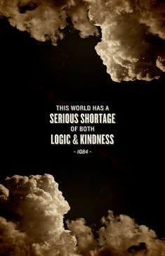 This world has a serious shortage of both logic kindness. - Haruki Murakami, 1Q84 #books #quotes