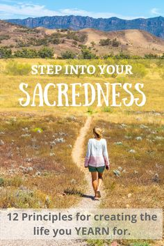 12 principles to create the life your soul yearns for - step into your sacredness!