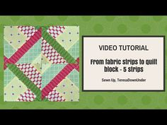 From 5 fabric strips to quilt block video tutorial (Hidden wells) – Sewn Up