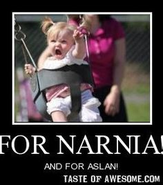 FOR NARNIA!!!