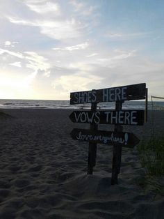Beach Wedding. Home made sign. shoes here vows there love everywhere