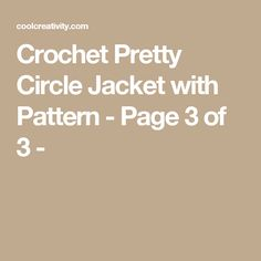 Crochet Pretty Circle Jacket with Pattern - Page 3 of 3 -