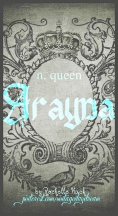Baby Girl Name: Arayna. Meaning: Queen. Origin: Latin. https://www.pinterest.com/vintagedaydream/baby-names/?etslf=7809&eq=baby