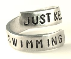 Just Keep Swimming - Swimming Ring- Dory- Finding Nemo- Aluminum Inspiration Ring Quick Shipping Made of High Grade Material to Last for Years Custom, Made to Order Guaranteed Satisfaction of Your Purchase 12 Years Artisan Experience!