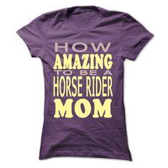 How amazing to be a Horse Rider Mom T Shirt, Hoodie, Sweatshirt