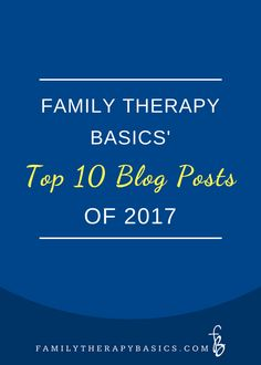 Family Therapy Basics' Top 10 Blog Posts of 2017