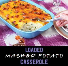 How To Make An Insanely Delicious Loaded Mashed Potato Casserole For Friendsgiving