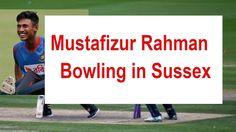 Mustafizur rahman playing in Sussex vs Essex t20 news