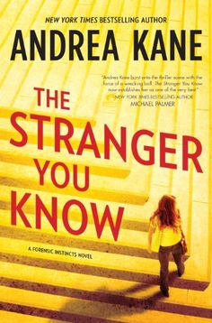 The Stranger You Know by Andrea Kane,Casey Woods and the Forensic Instincts team investigate a serial killer targeting young redheaded victims, each of whom has a unique connection to Casey.