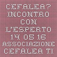 Cefalea? Incontro con l'esperto 14.05.16 - Associazione Cefalea TicinoAssociazione Cefalea Ticino
