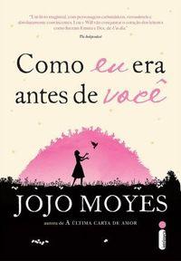 Viciados em Leitura: :: Resenha :: Como eu era antes de você, Jojo Moye...