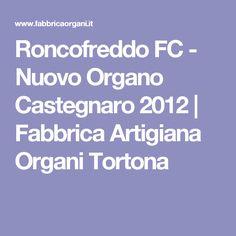 Roncofreddo FC - Nuovo Organo Castegnaro 2012   Fabbrica Artigiana Organi Tortona