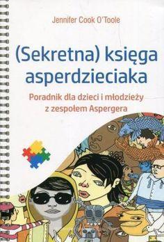 SEKRETNA KSIĘGA ASPERDZIECIAKA Poradnik dla dzieci i młodzieży z zespołem Aspergera - GWP.pl - psychologiczna księgarnia internetowa Aspergers, Asd, Totoro, Classroom Management, Autism, Comic Books, Education, Comics, School