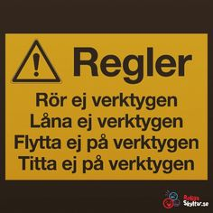 Skylt med regler för mina verktyg - Roliga skyltar Garage Art, Funny Signs, Funny Comics, Best Memes, Mixtape, Cool Words, Funny Quotes, Inspiration, Pebble Stone