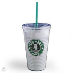 Copo Canudo Isso não e cafe