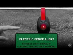 The electric fence alert will verify that your electric fence is working properly and is energized with a warning light for low voltage.