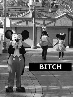 This reminds me of one of my favorite jokes. Mickey goes to the lawyer and tells him he wants a divorce, lawyers insist he & Minnie can't divorce, especially for the reason Mickey gives which is that Minnie is crazy. Mickey says I didn't say she was crazy I said she was f'n Goofy!!!!